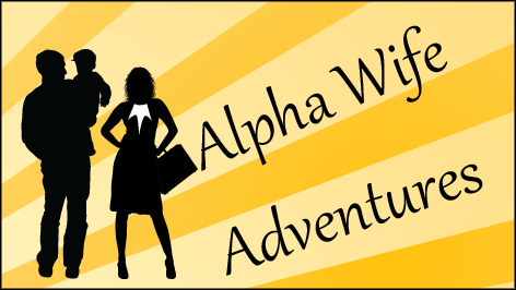 Alpha Wife Adventures